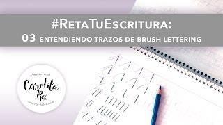 Reta Tu Escritura 03: Preparación Para Brush Lettering