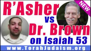 R' Asher vs Dr. Brown on Isaiah 53