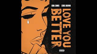 King Combs ft. Chris Brown - Love You Better