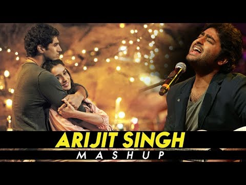 Arijit Singh Mashup - Love Songs