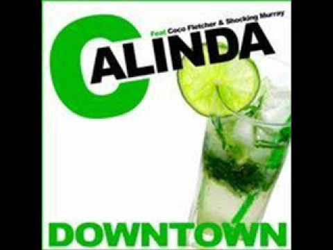 CALINDA feat Coco Fletcher & Shocking Murray Downtown Club Mix