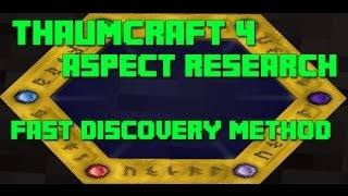 Thaumcraft 4 - Aspect Discovery - Fast Method [Spoiler?]