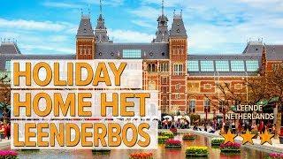 Holiday home Het Leenderbos hotel review   Hotels in Leende   Netherlands Hotels