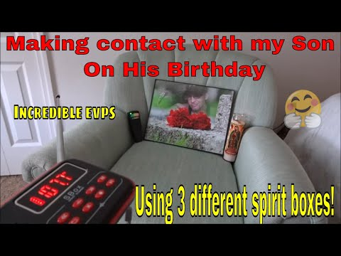 Incredible {EVP's} From My Son On His Birthday 💗