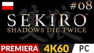 Sekiro Shadows Die Twice PL  #8 (odc.8)  Chudy ale byk! | Gameplay po polsku 4K