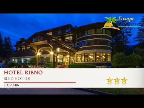 Hotel Ribno - Bled Hotels, Slovenia