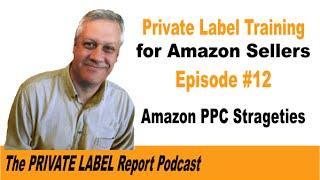 Amazon Private Label Seller Training - Amazon PPC strategies