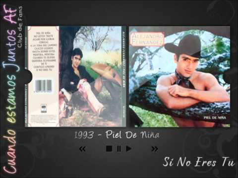 Alejandro Fernández, Piel de Niña - Si No Eres Tú (Baldomero Carballo Salas) mp3