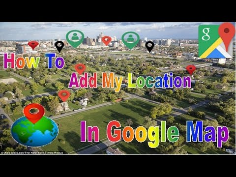Add My Location, Place, Business In Google Map