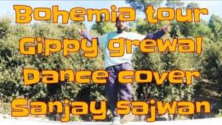 Taur-bohemia, gippy grewal! Dance cover-sanjay sajwan