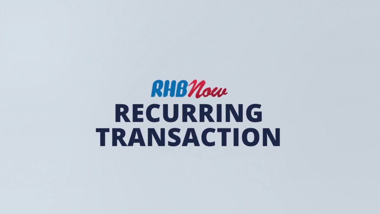 RHB Now Tutorial (3/9): RHB Now Recurring Transaction