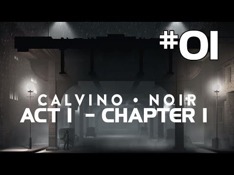 Calvino Noir Walkthrough Part 1 - ACT 1 - Chapter 1 - A Stillen Darkness Drops (PC) Gameplay - 동영상