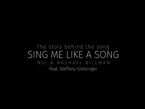 The Story Behind the Song - SING ME LIKE A SONG // NIC & RACHAEL BILLMAN
