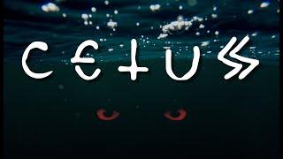 """""""Cetus"""""""