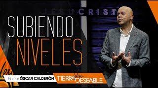 SUBIENDO NIVELES | P.s. ÓSCAR CALDERÓN | Mayo  05 de 2019