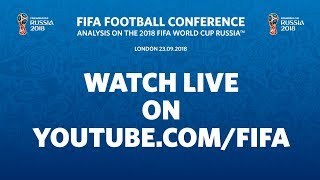 LIVE NOW - FIFA Football Conference – Analysis on the 2018 FIFA World Cup Russia™