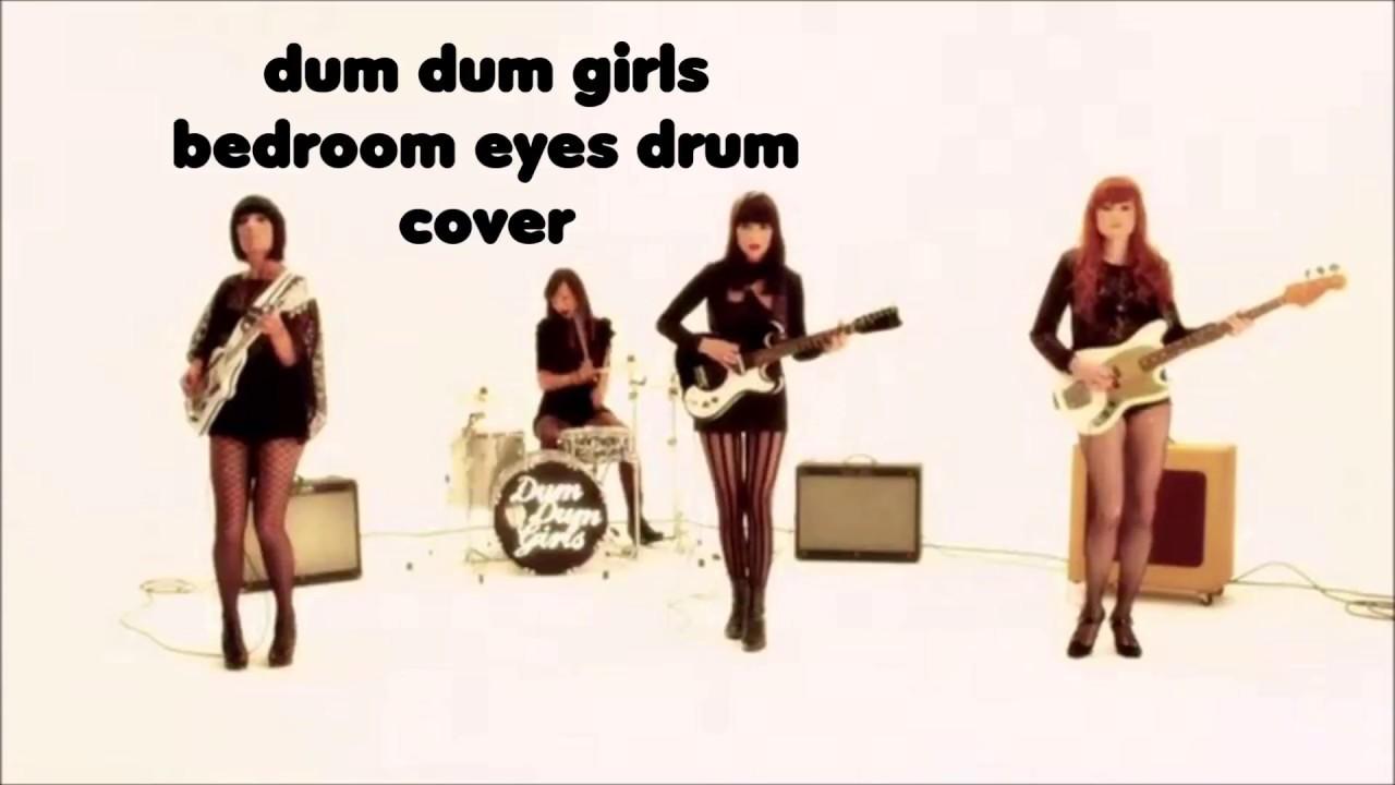 Bedroom eyes dum dum