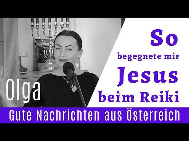 So begegnete mir Jesus beim Reiki - Olga | Hallelujah TV Österreich