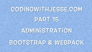 Bootstrap & Webpack - #15 - CodingWithJesse.com