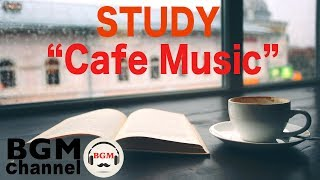 Relaxing Cafe Music for STUDY - Background Instrumental Concentration Jazz Music