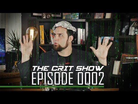 WE'RE ALL IN A SIMULATION | The Crit Show | Ep 0002, 2016/11/12
