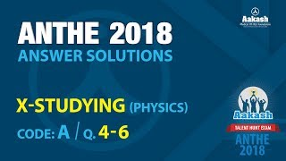ANTHE 2018 Solutions Class-X Physics Q.4-6