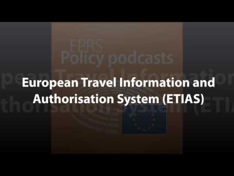 European Travel Information and Authorisation System (ETIAS) [Policy Podcast]