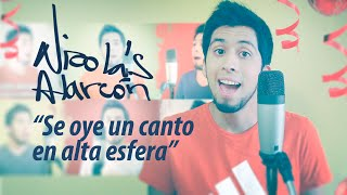 Nicolás Alarcón - Se Oye Un Canto En Alta Esfera - Villancico A Cappella 2015