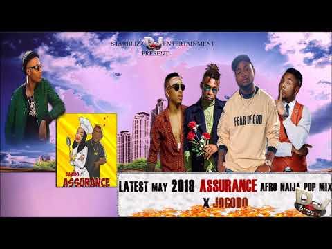 LATEST MAY 2018 ASSURANCE NAIJA AFRO POP MIX BY DJ STARBLIZZ