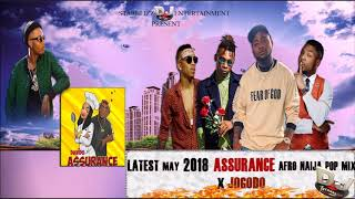 LATEST MAY 2018 ASSURANCE NAIJA AFRO POP MIX BY DJ STARBLIZZ