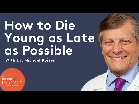 How to Die Young as Late as Possible with Dr. Michael Roizen