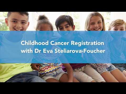 Childhood Cancer Registration with Dr Eva Steliarova-Foucher