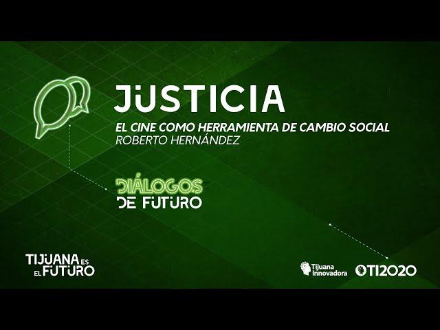ROBERTO HERNÁNDEZ - ''EL CINE COMO HERRAMIENTA DE CAMBIO SOCIAL''