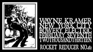 Wayne Kramer - Rocket Reducer No.62 (Bowery Electric 2013)