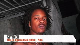 ►Spyker - Mad-In-Nina - Bellevue Riddim (2006) ◄