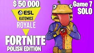 Fortnite ESL Katowice Royale [POLISH SOLO] Tournament Game 7 Highlights - Fortnite Tournament 2019