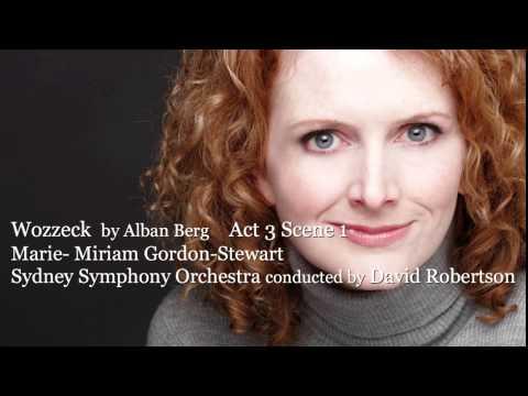 Wozzeck Act 3 Scene 1 Alban Berg  Marie  Miriam Gordon-Stewart