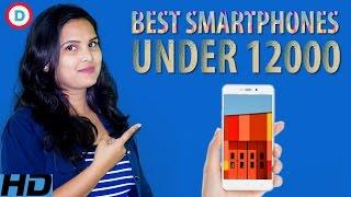 Top Best Low-Budget Smartphones Under 12000 in Hindi (2017) | Redmi Lenovo-Moto Nokia LeEco Coolpad