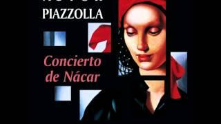 Astor Piazzolla - Concierto de Nacar (Mov 1, 2, 3).