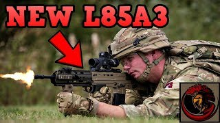 New L85A3 SA80 Rifle - British Army Upgrades