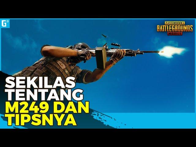 JARANG DIGUNAKAN KAH? SEKILAS TENTANG M249 DAN TIPSNYA! | PUBG Mobile