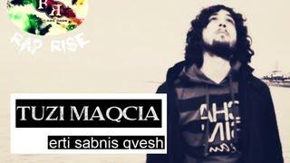 TUZI MAQCIA (rap rise) - ERTI SABNIS QVESH - album sruli sichume - rap rise - 2012