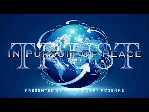 """Message: """"In Pursuit Of Peace - Trust"""" by Cory Rosenke"""