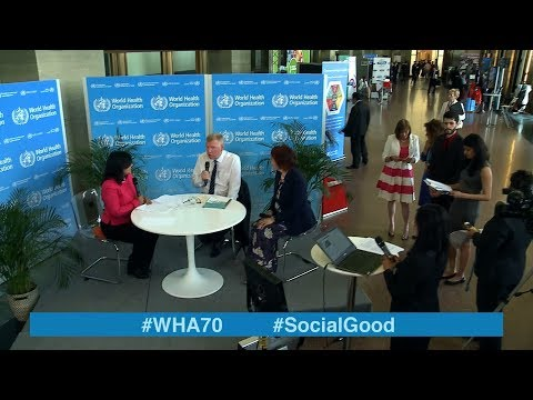 WHO: World Health +Social Good live at WHA70 - 23 MAY 2017