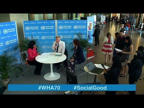 WHO: World Health +Social Good live at WHA70 - 23 MAY 2017