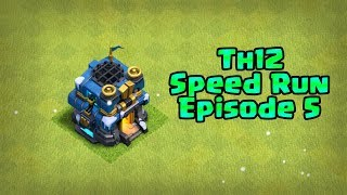 Clash of Clans- SpeedRun to TH12 (ep5)
