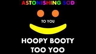 Astonishing Sod - Hoopy Booty Too Yoo