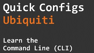 quick configs ubiquiti learn the command line cli part 1