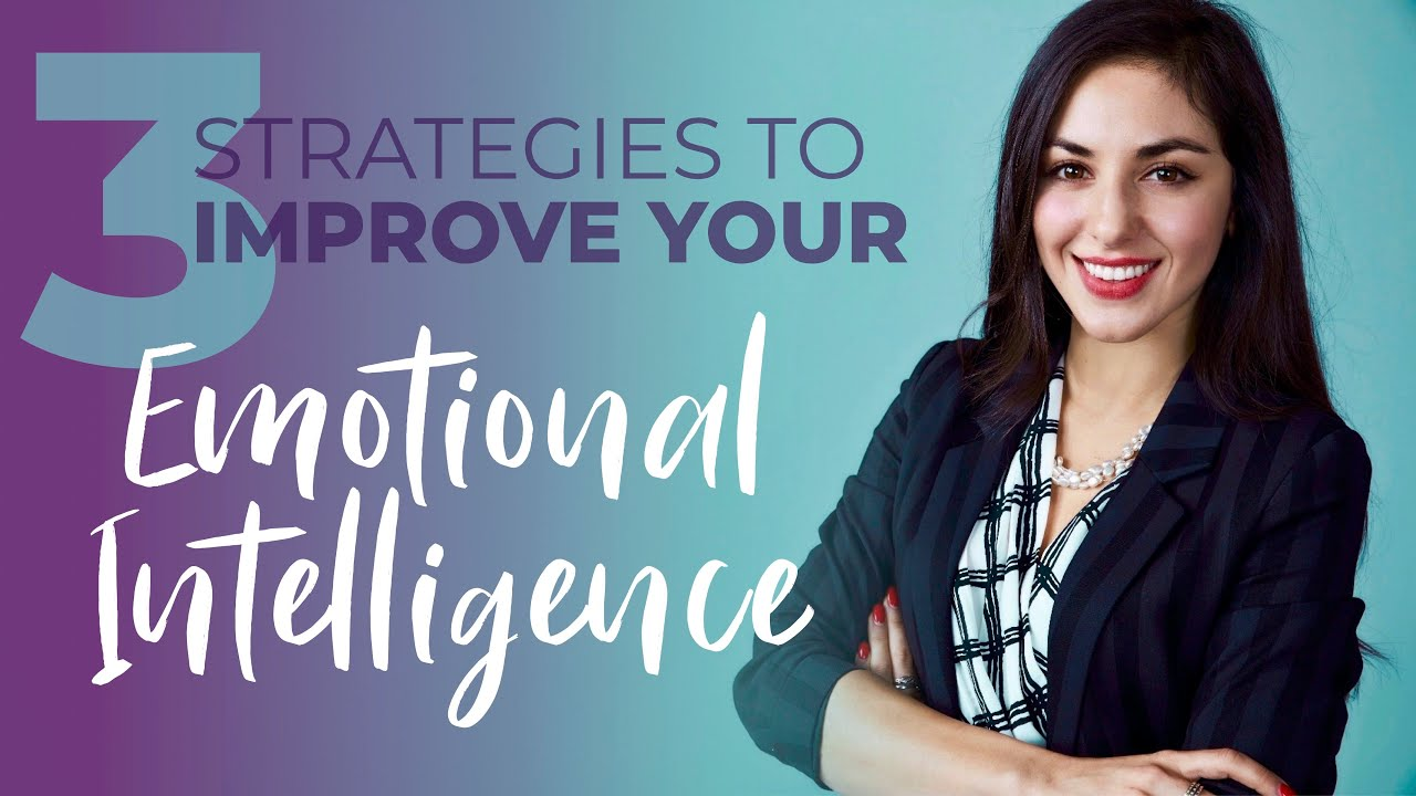 Ep.2  3 Strategies to Improve your Emotional Intelligence