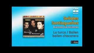 Señales Santiagueñas - La turca / Bailen bailen chacarera